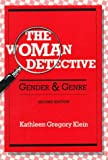 The Woman Detective: GENDER AND GENRE by Kathleen Klein front cover