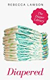 Diapered: An ABDL, Diaper Collection
