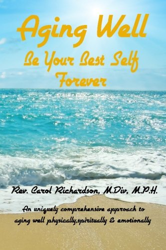 Download Aging Well - Be Your Best Self Forever! ebook