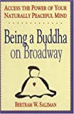 Being a Buddha on Broadway, Bertram Salzman, 1878019228