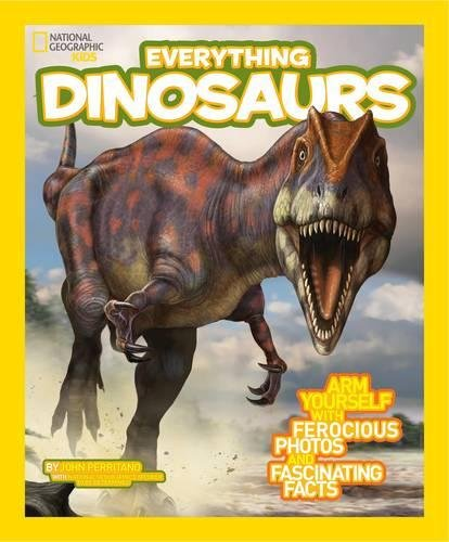 National Geographic Kids Everything Dinosaurs  Chomp On Tons Of Earthshaking Facts And Fun