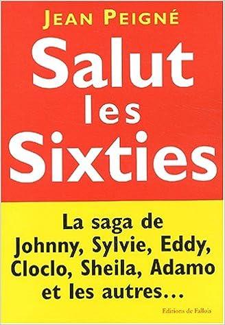 En ligne téléchargement gratuit Salut les Sixties pdf ebook