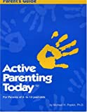 Active Parenting Today Parent's Guide, Michael H. Popkin, 1880283034