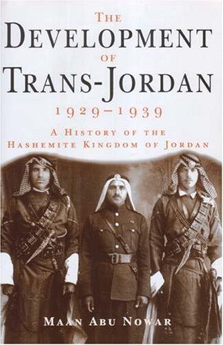 The Development of Trans-Jordan 1929-1939: A History of the Hashemite Kingdom of Jordan ebook