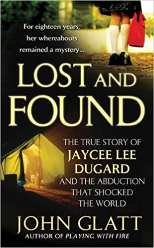 Lost and Found: The True Story of Jaycee Lee Dugard and the