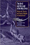 img - for The Devil and the Land of the Holy Cross: Witchcraft, Slavery, and Popular Religion in Colonial Brazil (Llilas Translations from Latin America Series) book / textbook / text book