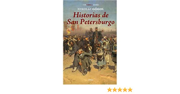 Historias de San Petersburgo (Confabulaciones) (Spanish Edition): Nikolái Gógol: 9788415458050: Amazon.com: Books