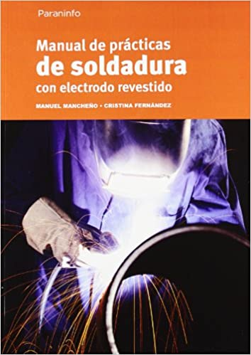 Manual De Soldadura Con Electrodo Revestido: Varios: 9788428325738: Amazon.com: Books