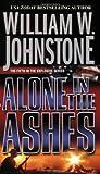 Alone in the Ashes, William W. Johnstone, 0786019611
