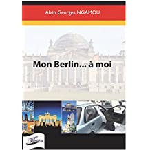 Mon Berlin... à moi (French Edition)