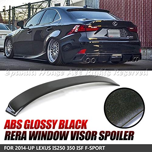 - EpandaHouse Fits for 2014 + Lexus Is250 350 Isf F-Sport Abs Unpainted Glossy Black Window Roof Spoiler Diffuser