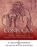 Confucius: The Life and Legacy of China's Greatest Philosopher