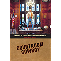 Courtroom Cowboy: The Life of Legal Trailblazer Jim Beasley (English Edition)