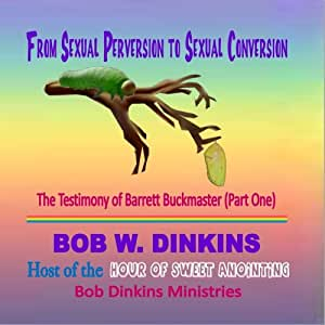 From Sexual Perversion to Sexual Conversion (Part 1)