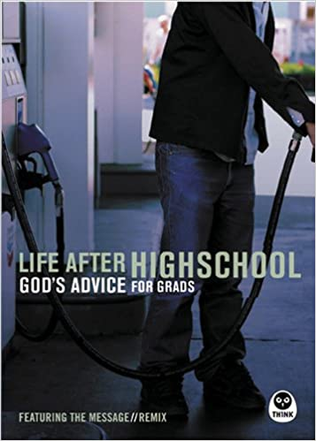 Life After High School: God's Advice for Grads (featuring the ...