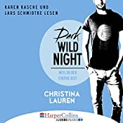 Dark Wild Night: Weil du der Einzige bist (Wild Seasons 3) | Christina Lauren