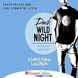 Dark Wild Night: Weil du der Einzige bist (Wild Seasons 3) Hörbuch