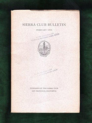 Sierra Club Bulletin - February, 1935. Ansel Adams 9 Photog. Ski-Heil!; Snow-Shoe Thompson; Measuring Glaciers; Bighorn/Yosemite; High Trip; Cathedral Creek; Muir Gorge; Rock Climbing; Kearsarge Pass