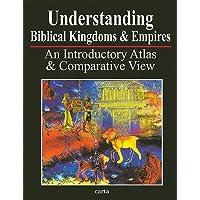 Understanding Biblical Kingdoms and Empires