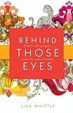 Behind Those Eyes, Lisa Whittle, 0785228136