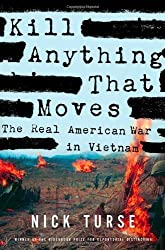 Kill Anything That Moves: The Real American War in Vietnam (American Empire Project) by Nick Turse (2013-01-15)