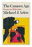 The Camera Age, Michael J. Arlen, 0374118221