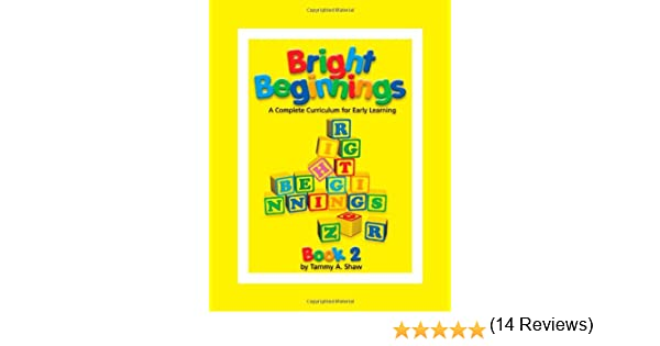 Bright Beginnings, Books 1 and 2, (2 Volume Set): Tammy A. Shaw ...