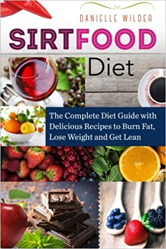 Sirtfood diet the complete diet guide with delicious recipes to sirtfood diet the complete diet guide with delicious recipes to burn fat lose weight and get lean danielle wilder 9781542695732 amazon books forumfinder Gallery