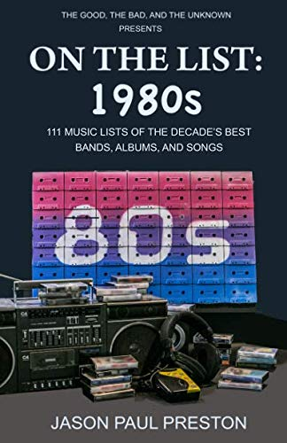 On The List:  1980s: 111 Music Lists of the Decade's Best Bands, Albums and Songs (Best Selling Albums By Decade)