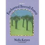 The New Enchanted Broccoli Forest (Mollie Katzen's Classic Cooking (Paperback))