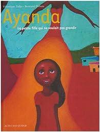 Ayanda : La petite fille qui ne voulait pas grandir par Véronique Tadjo