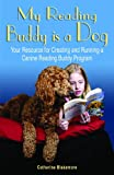 My Reading Buddy Is a Dog!, Catherine Blakemore, 0966100905