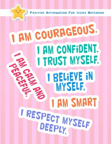 Positive Affirmation Notebook For Teens: Positive Self-Affirmations for Teens Teenagers Book   Journal Cards Notebook Composition Lined Book (Positive ... Teens Teenager Children Series) (Volume 2)