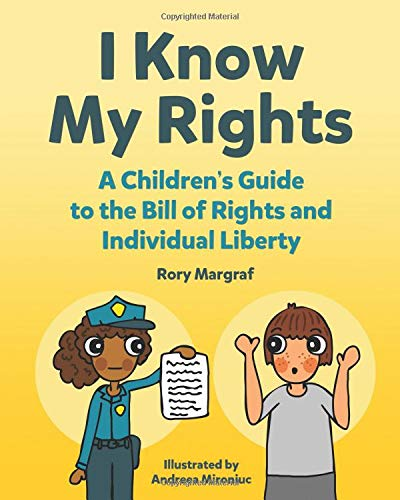 I Know My Rights A Children S Guide To The Bill Of Rights