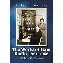 The World of Ham Radio, 1901–1950: A Social History