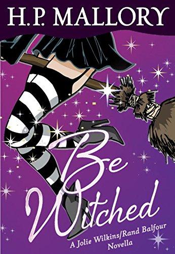 Be Witched (Novella): A Jolie Wilkins/Rand Balfour Novella