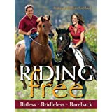 Riding Free: Bitless, Bridleless, Bareback