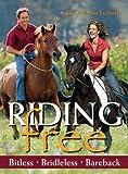 Riding Free: Bitless, Bridleless or Bareback