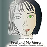 Pretend No More, Joanna Rieko Higa, 1418483249