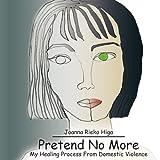 Pretend No More, Joanna Rieko Higa, 1418483249