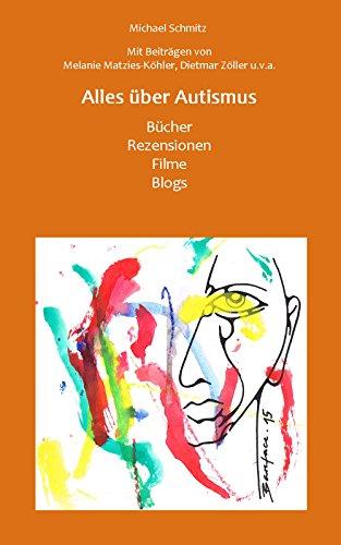 Alles über Autismus: Bücher, Rezensionen, Filme, Blogs (German Edition)