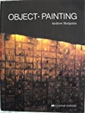 Object Painting : Philosophical Essays, Benjamin, Andrew, 1854903616