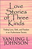 Love Stories of Three Kinds, Yanling L. Johnson, 1607495562