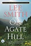 Front cover for the book On Agate Hill by Lee Smith