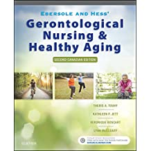 Ebersole and Hess' Gerontological Nursing and Healthy Aging in Canada - E-Book