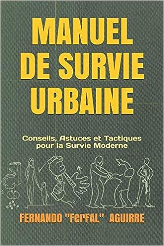 [Livre] Manuel de Survie Urbaine (FerFAL) 5143jYrFCwL._SX331_BO1,204,203,200_