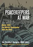 Book cover for Peacekeepers at War: Beirut 1983— - The Marine Commander Tells His Story