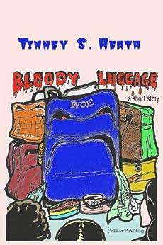 Bloody Luggage by [Heath, Tinney S.]