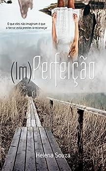 (Im)Perfeição por [Souza, Helena]