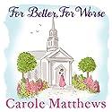 For Better, for Worse Hörbuch von Carole Matthews Gesprochen von: Karen Cass